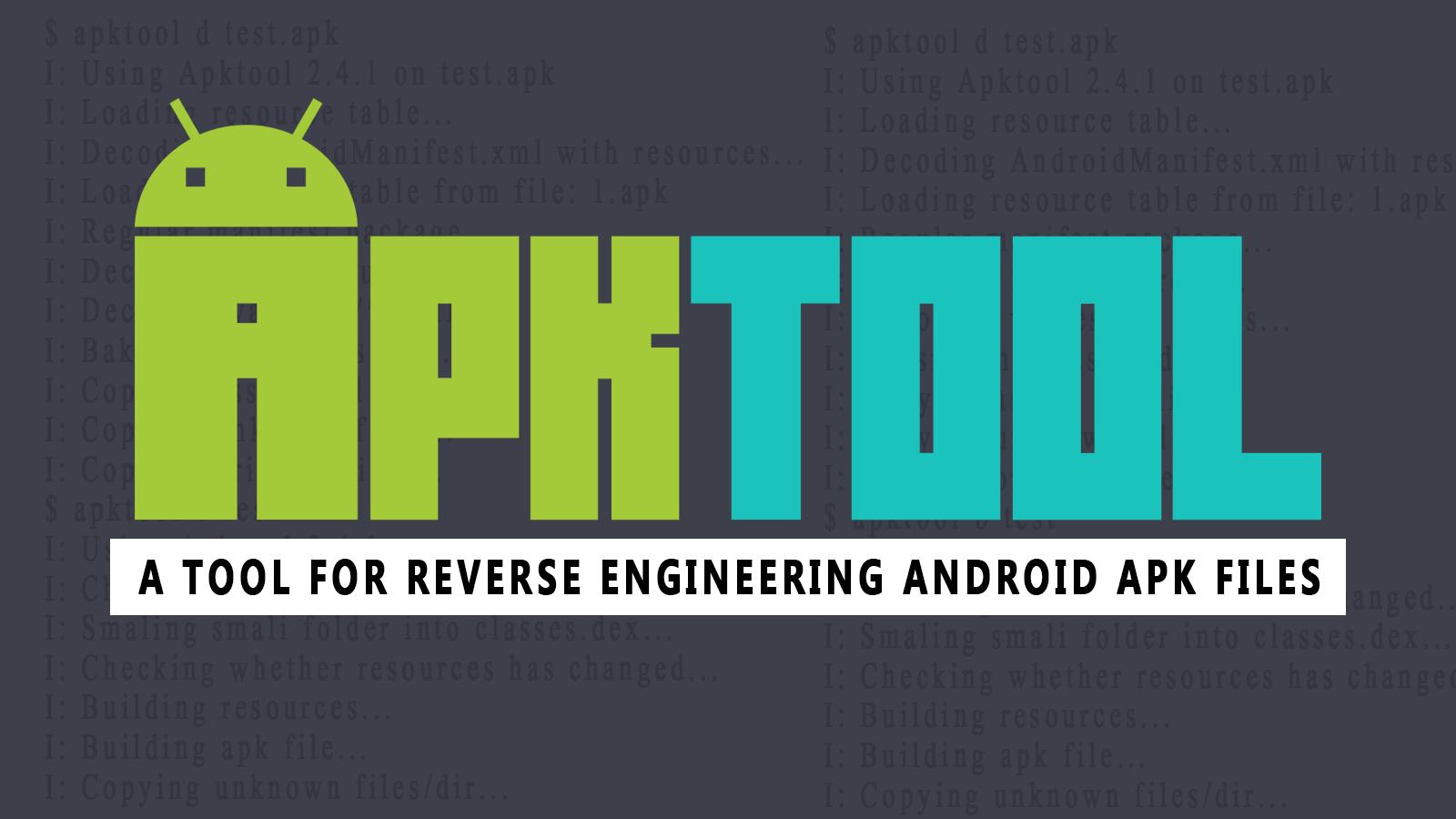 APKTool - रिवर्स इंजीनियरिंग Android APK फ़ाइलों के लिए एक उपकरण