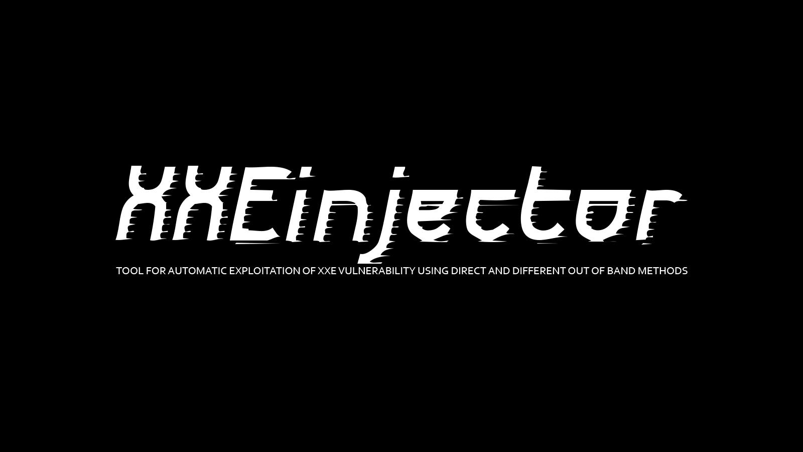 XXEinjector - प्रत्यक्ष और अलग-अलग बैंड विधियों के उपयोग से XXE भेद्यता के स्वचालित शोषण के लिए उपकरण
